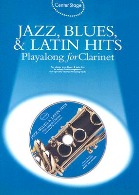 Center Stage Jazz, Blues & Latin Hits Playalong for Clarinet By Music Sales (COR)
